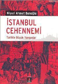 İstanbul Cehennemi; Tarihte Büyük Yangınlar