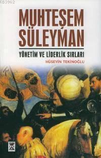 Muhteşem Süleyman Yönetim ve Liderlik Sırları