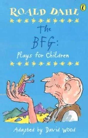 The BFG: Plays for Children