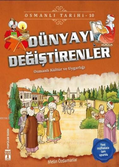 Dünyayı Değiştirenler; Osmanlı Tarihi, 9+ Yaş