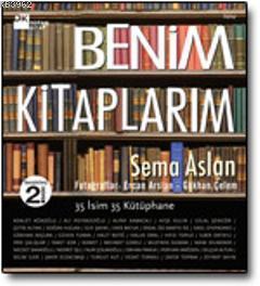 Benim Kitaplarım; Otuz Beş İsim Otuz Beş Kütüphane