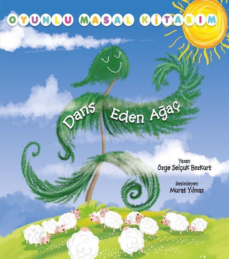 Dans Eden Ağaç - Oyunlu Masal Kitabım