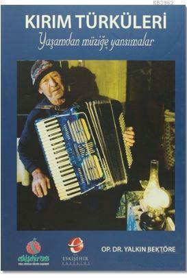 Kırım Türküleri; Yaşamdan Müziğe Yansımalar
