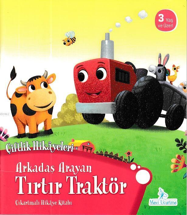 Arkadaş Arayan Tırtır Traktör - Çiftlik Hikayeleri Çıkartmalı Hikaye Kitabı