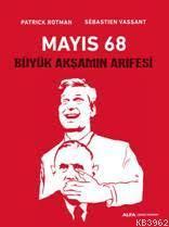Mayıs 68 - Büyük Akşamın Arifesi