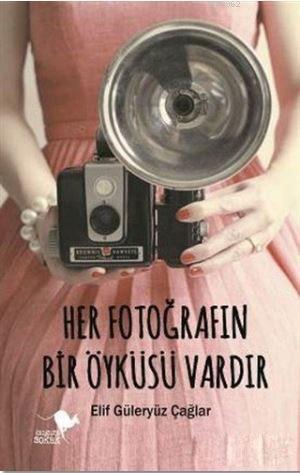 Her Fotoğrafın Bir Öyküsü Vardır