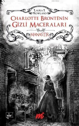Charlotte Bronte'nin Gizli Maceraları: Manastır (Özel Seri)