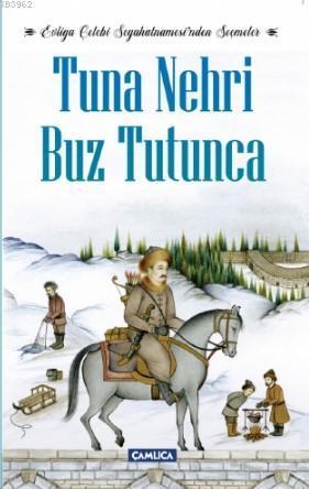 Tuna Nehri Buz Tutunca; Evliya Çelebi Seyahatnamesi'nden Seçmeler