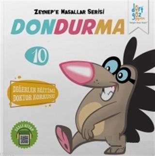 Dondurma - Zeynep'e Masallar Serisi 10; Değerler Eğitimi Doktor Korkusu