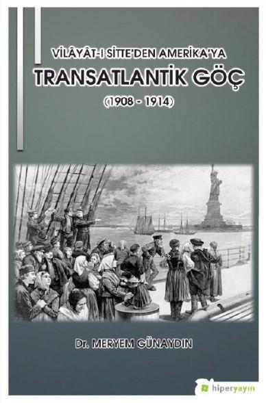 Vilâyât-ı Sitte'den Amerika'ya Transatlantik Göç (1908 - 1914)