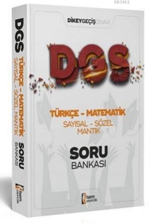 İsem 2021 DGS Türkçe - Matematik Sayısal - Sözel Mantık Tamamı Çözümlü Soru Bankası