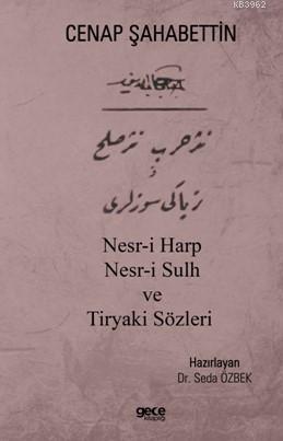 Nesr-i Harp Nesr-i Sulh ve Tiryaki Sözleri Cenap Şahabettin