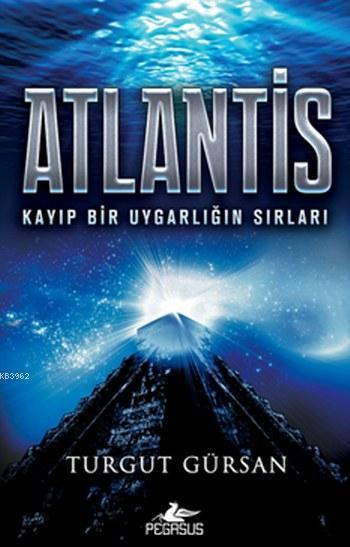 Atlantis; Kayıp Bir Uygarlığın Sırları
