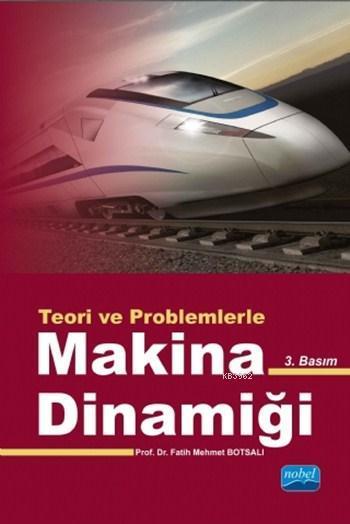 Makina Dinamiği; Teori ve Problemlerle
