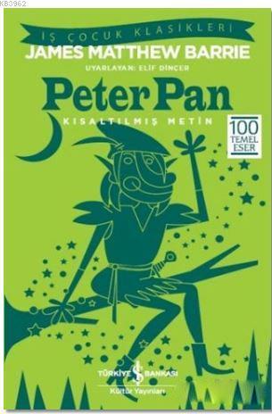 Peter Pan (Kısaltılmış Metin); 100 Temel Eser