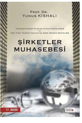 Şirketler Muhasebesi; Tekdüzen Hesap Planına Göre Hazırlanmış Yeni Türk Ticaret Kanunu'na Göre Gözden Geçirilmiş