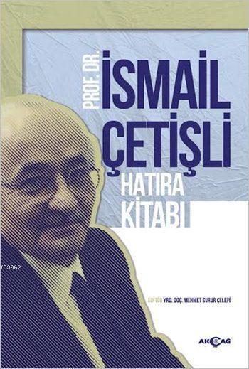 Prof. Dr. İsmail Çetişli Hatıra Kitabı