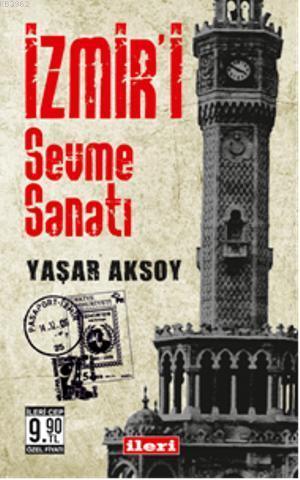 İzmiri Sevme Sanatı