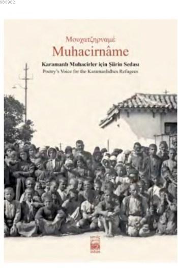 Muhacirname; Karamanlı Muhacirler İçin Şiirin Sedası / Poetry's Voice For The Karamanlidhes Refugees