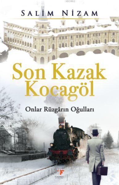 Son Kazak Kocagöl; Onlar, Rüzgarın Oğulları