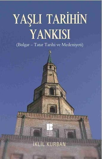 Yaşlı Tarihin Yankısı; Bulgar-Tatar Tarihi ve Medeniyeti