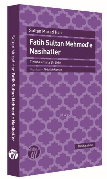 Fatih Sultan Mehmed'e Öğütler; Tıpkıbasımıyla Birlikte