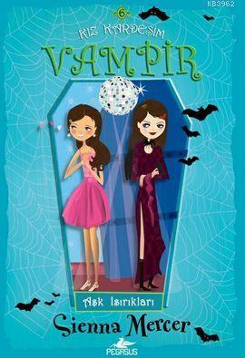 Kız Kardeşim Vampir 6; Aşk Isırıkları