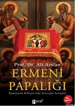 Ermeni Papalığı; Eçmiyazin Kilisesinde Stratejik Savaşlar