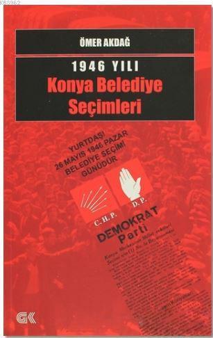1946 Yılı Konya Belediye Seçimleri; Yuttaş! 26 Mayıs 1946 Pazar Belediye Seçimi Günüdür