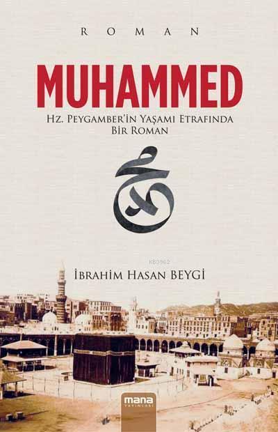Muhammmed; Hz.Peygamber'in Yaşamı Etrafında Bir Roman