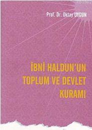 İbni Haldun'un Toplum ve Devlet Kuramı