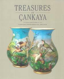 Treasures of Çankaya; The Collection of the Turkish Presidential Palace
