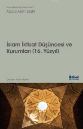 İslam İktisat Düşüncesi ve Kurumları; (16. Yüzyıl)