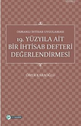Osmanlı İhtisab Uygulaması; 19 Yüzyıla Ait Bir İhtisab Defteri Değerlendirmesi