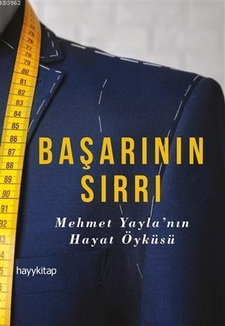 Başarının Sırrı; Mehmet Yayla'nın Hayat Öyküsü