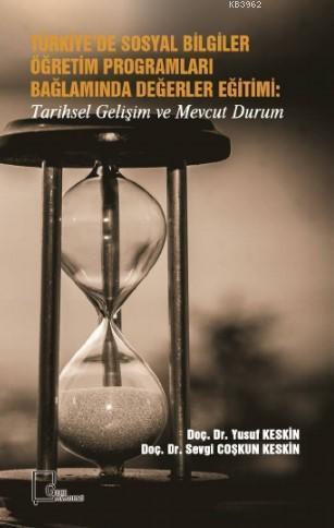 Türkiye'de Sosyal Bilgiler Öğretim Programları Bağlamında Değerler Eğitimi; Tarihsel Gelişim ve Mevcut Durum