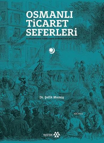 Osmanlı Ticaret Seferleri; Uluslararası Fuarlarda Osmanlılar 1851-1914