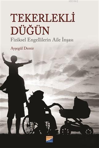 Tekerlekli Düğün; Fiziksel Engellilerin Aile İnşası