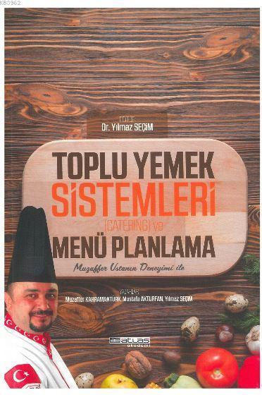 Toplu Yemek Sistemleri (Catering) ve Menü Planlama; Muzaffer Usta'nın Deneyimi ile