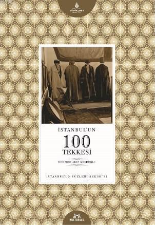 İstanbul'un 100 Tekkesi; İstanbul'un 100'leri Serisi - 81