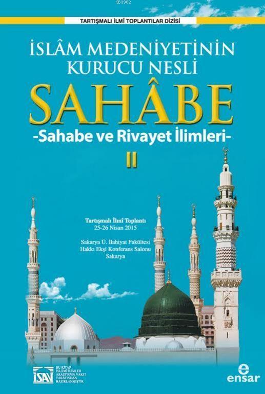 İslâm Medeniyetinin Kurucu Nesli Sahabe II