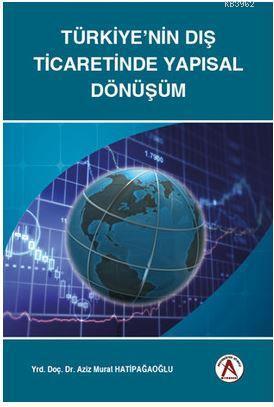 Türkiye'nin Dış Ticaretinde Yapısal Dönüşüm
