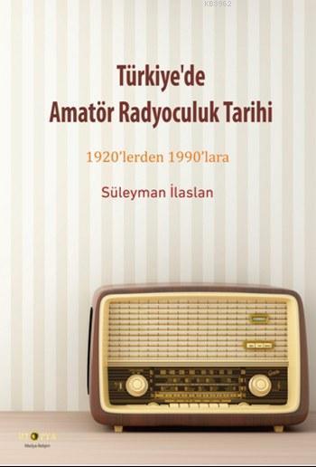 Türkiye'de Amatör Radyoculuk Tarihi; 1920'lerden 1990'lara