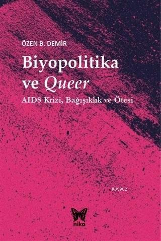 Biyopolitika ve Queer; AIDS Krizi Bağışıklık ve Ötesi
