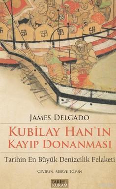 Kubilay Han'ın Kayıp Donanması; Tarihin En Büyük Denizcilik Felaketi