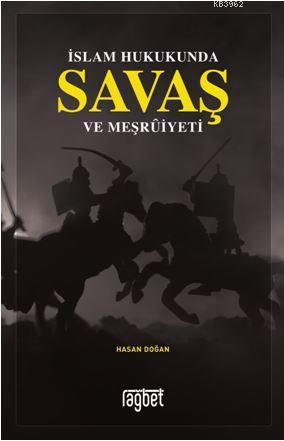 İslam Hukukunda Savaş ve Meşruiyeti