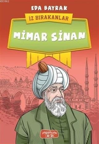 Mimar Sinan; İz Bırakanlar