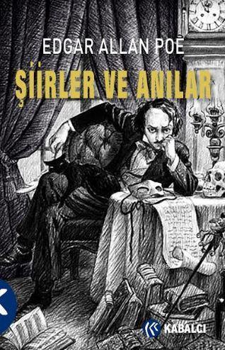 Edgar Allan Poe - Şiirler ve Anılar