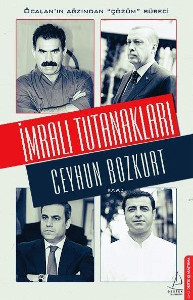 İmralı Tutanakları; Öcalan'ın Ağzından Çözüm Süreci