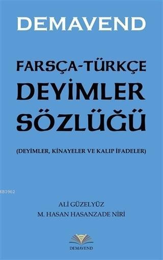 Farsça-Türkçe Deyimler Sözlüğü; Deyimler, Kinayeler ve Kalıp İfadeler